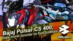 Bajaj'ın-kronik-sorunları,-Bajaj-Pulsar-CS-400-ve-Bajaj-Türkiye-fiyat-politikası-Dualvlog-2016