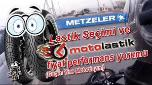 Lastik-Seçimi-ve-motolastik.com-fiyat-performans-yorumu-(Geçen-Yine-Motordayım)