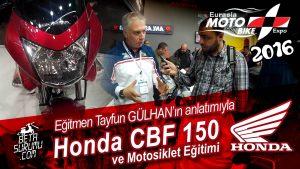 honda-cbf-150-ve-motosiklet-egitimi-tayfun-gulhan-roportaji-moto-bike-expo-2016