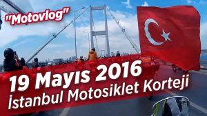 19-mayis-2016-istanbul-motosiklet-korteji-motovlog