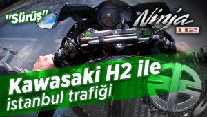 kawasaki-h2-istanbul-trafiginde-surus-ve-tek-teker-motovlog-beta-surumu